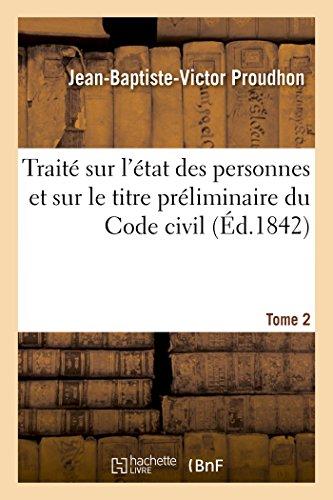 Traité sur l'état des personnes et sur le titre préliminaire du Code civil. Tome 2 (Sciences Sociales)