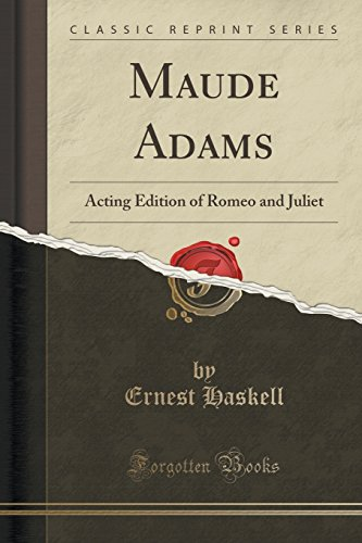 maude-adams-acting-edition-of-romeo-and-juliet-classic-reprint