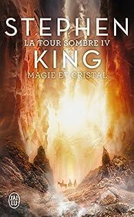 La Tour Sombre, Tome 4 : Magie et cristal par Stephen King