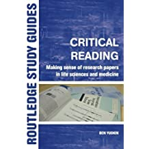 Critical Reading: Making Sense of Research Papers in Life Sciences and Medicine (Routledge Study Guides) by Ben Yudkin (2006-05-17)