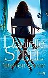Mise en scène / Danielle Steel | Steel, Danielle (1947-...). Auteur