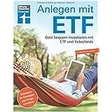Anlagen mit ETF: Für Einsteiger und Fortgeschrittene - Vermögensaufbau und Altersvorsorge - Qualität, Kosten - Aktualisiert u