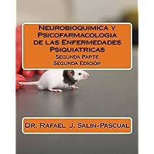 Neurobioquimica y Psicofarmacologia de las Enfermedades Psiquiatricas: Segunda Parte