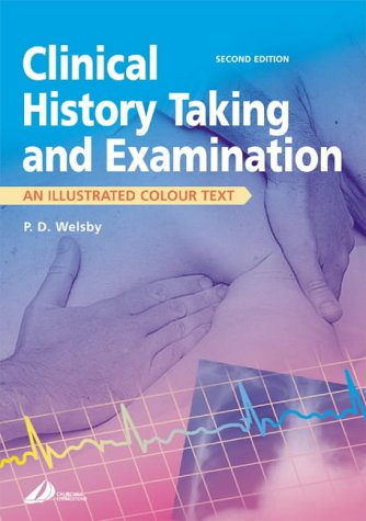 Clinical History Taking and Examination: An Illustrated Colour Text