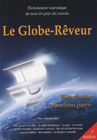Le Globe-Rêveur 2005 : Dictionnaire touristique de tous les pays du monde