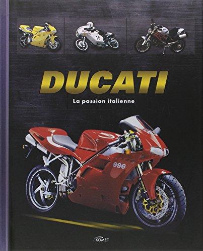 Ducati : La passion italienne