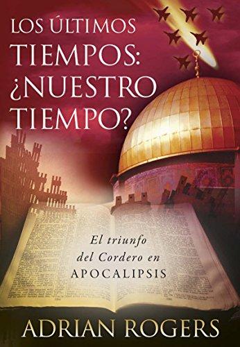 Apocalipsis: el fin de los tiempos: El triunfo del Cordero de Dios por Adrian Rogers