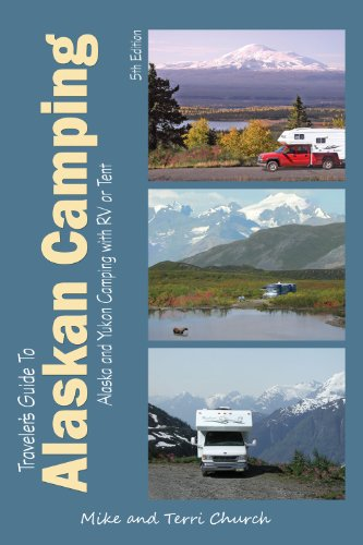 travelers-guide-to-alaskan-camping-camping-alaska-and-yukon-camping-with-rv-or-tent-travelers-guide-