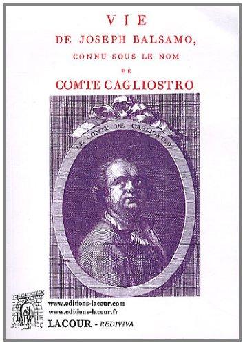 Vie de Joseph Balsamo, connu sous le nom de comte de Cagliostro