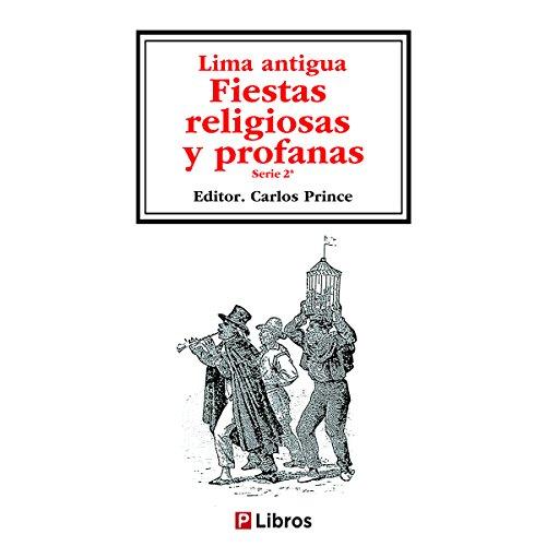 Lima Antigua 2: Fiestas religiosas y profanas por Anónimo
