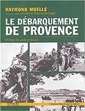 Le débarquement de Provence | Muelle, Raymond. Auteur