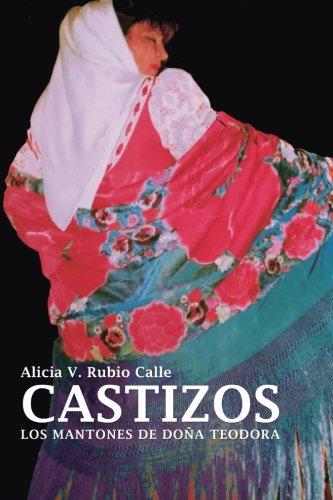 Castizos: Los mantones de doña Teodora: Volume 1 por Alicia V. Rubio Calle