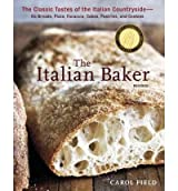 The Italian Baker: The Classic Tastes of the Italian Countryside--Its Breads, Pizza, Focaccia, Cakes, Pastries, and Cookies (Revised) [ THE ITALIAN BAKER: THE CLASSIC TASTES OF THE ITALIAN COUNTRYSIDE--ITS BREADS, PIZZA, FOCACCIA, CAKES, PASTRIES, AND COOKIES (REVISED) ] by Field, Carol (Author) Nov-01-2011 [ Hardcover ]