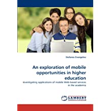 An exploration of mobile opportunities in higher education: Investigating applications of mobile Web-based services in the academia