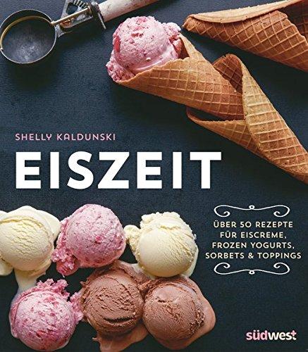 Buchseite und Rezensionen zu 'Eiszeit: Über 50 Rezepte für Eiscreme' von Shelly Kaldunski