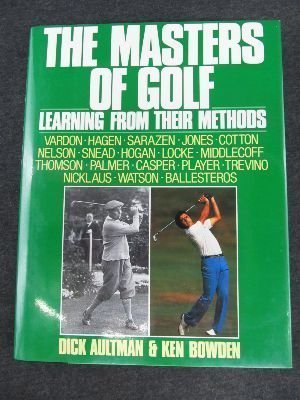 The masters of golf: Learning from their methods by Dick Aultman (1989-08-01)