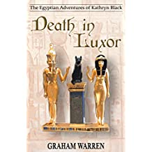 Death in Luxor (The Egyptian Adventures of Kathryn Black Book 2)