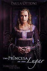 Uma Princesa em Meu Lugar (Portuguese Edition)