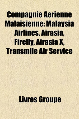 compagnie-arienne-malaisienne-malaysia-airlines-airasia-firefly-airasia-x-transmile-air-service