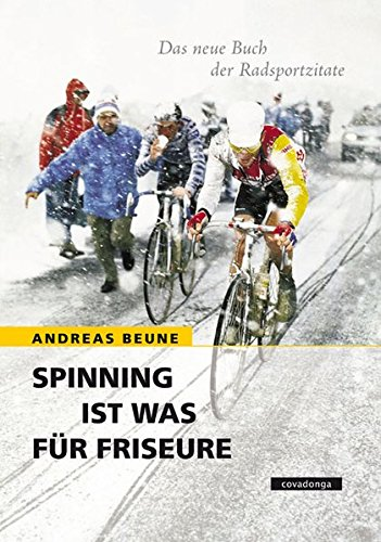 Preisvergleich Produktbild Spinning ist was für Friseure: Das neue Buch der Radsportzitate