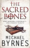 The Sacred Bones: The page-turning thriller for fans of Dan Brown