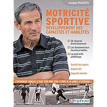 Motricité sportive: Développement des capacités et habiletés - 50 séances d'entraînement (ARTICLES SANS C) (French Edition)