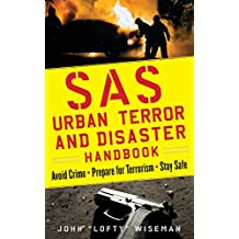 SAS Urban Survival Handbook: Avoid Crime, Prepare for Terrorism, Stay Safe