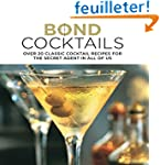 Bond Cocktails: Over 25 Classic Cockt...