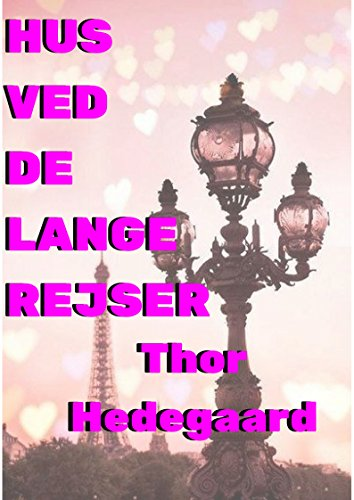 Hus Ved De Lange Rejser (Danish Edition) por Thor  Hedegaard