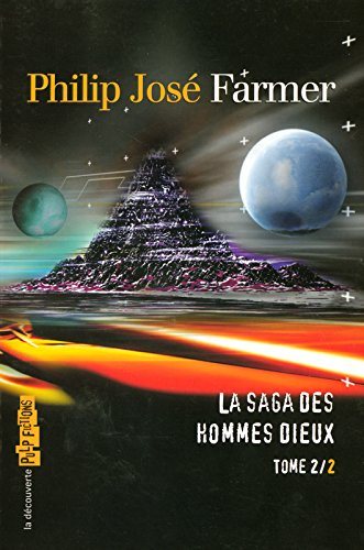 La saga des hommes dieux : Tome 2, Le monde Lavalite ; Plus fort que le feu ; La rage d'Orc le Rouge