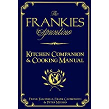 The Frankies Spuntino Kitchen Companion & Cooking Manual (English Edition)
