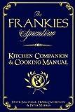 The Frankies Spuntino Kitchen Companion & Cooking Manual (English Edition)