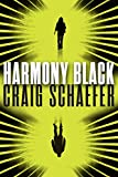 Harmony Black (Harmony Black Series Book 1) by Craig Schaefer