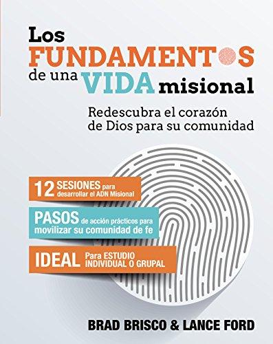 los-fundamentos-de-una-vida-misional-missional-essentials-redescubra-el-corazn-de-dios-para-su-comun