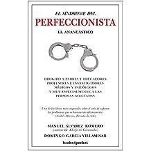 Síndrome del perfeccionista, El . El anancástico (Ensayo y Divulgación)