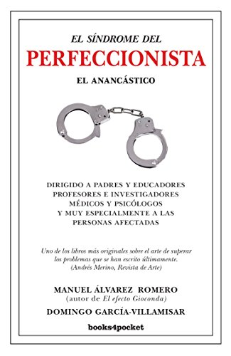 Síndrome del perfeccionista, El . El anancástico (Ensayo y Divulgación) por Manuel Álvarez Romero