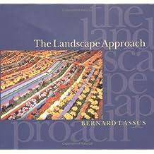 The Landscape Approach (Penn Studies in Landscape Architecture)