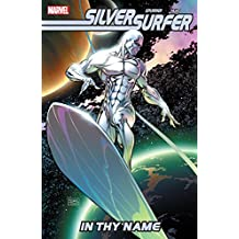 Silver Surfer: In Thy Name (Silver Surfer: In Thy Name (2007-2008)) (English Edition)