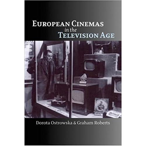 European Cinemas in the Television Age [Paperback] [Jan 01, 2017] Dorota Ostrowska