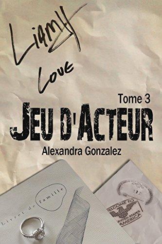 Jeu d'acteur TOME 3 par [Gonzalez, Alexandra]