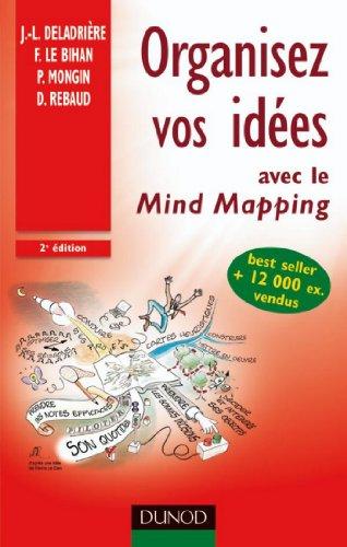 Organisez vos ides - 2e d. : avec le Mind Mapping (Efficacit professionnelle)