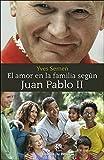 AMOR EN LA FAMILIA SEGUN JUAN PABLO (Biblioteca Manual Desclée)