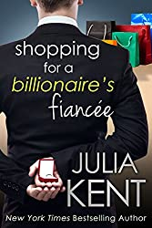 Shopping for a Billionaire's Fiancee (Shopping for a Billionaire series Book 6) (English Edition)