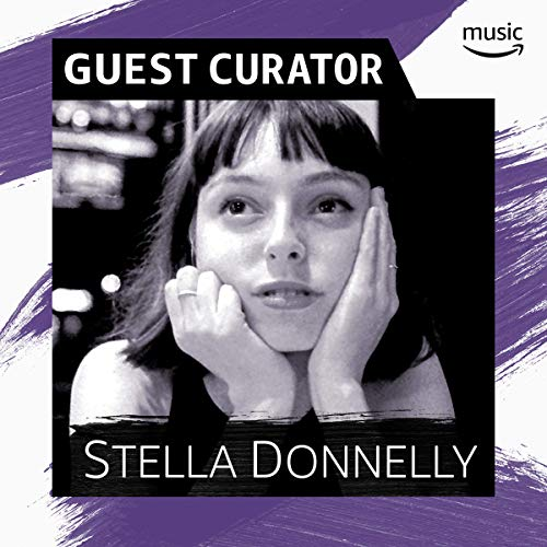 Reproduciendo · Guest Curator: Stella Donnelly