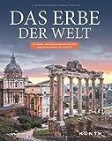 Das Erbe der Welt: Die Kultur und Naturmonumente der Erde nach der Konvention der UNESCO -