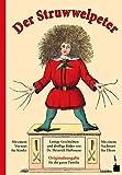 Der Struwwelpeter. Lustige Geschichten und drollige Bilder.: Originalausgabe für die ganze Familie. Mit einem Vorwort für Kinder und einem Nachwort für Eltern