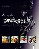 Der Duft des Paradieses: Große Geheimnisse der arabischen Küche - Verena Falkner