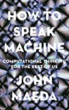 How to Speak Machine: Computational Thinking for the Rest of Us