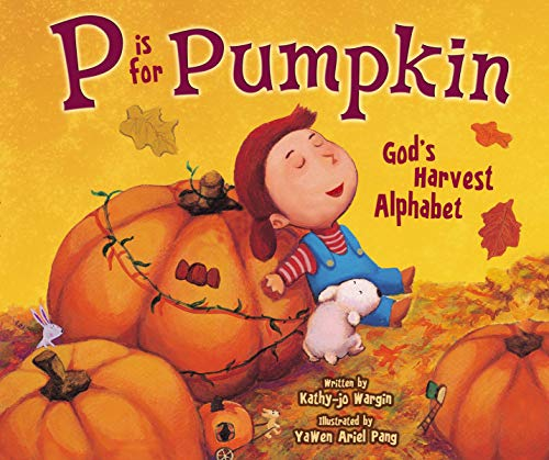(P Is for Pumpkin: God's Harvest Alphabet)