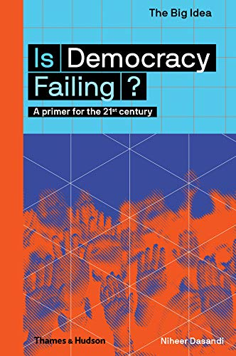 Is Democracy Failing?: A primer for the 21st century (The Big Idea) por Niheer Dasandi